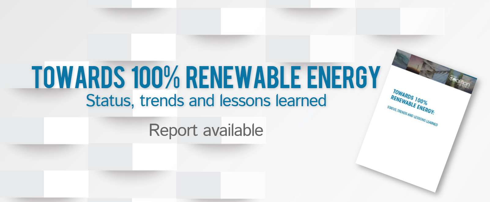 Towards 100% renewable energy: Status, trends and lessons learnt